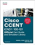 Cisco CCENT ICND1 100-101 Official Cert Guide and Simulator Library, Odom, Wendell and Wilkins, Sean, 1587204673