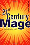 21st Century Mage: Bring the Divine Down to Earth