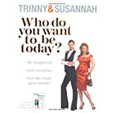Who Do You Want to Be Today
