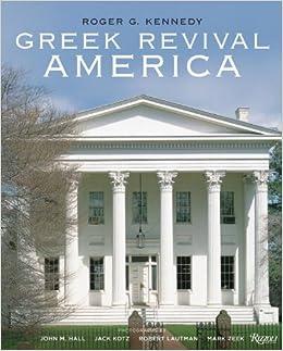 greek revival america roger g kennedy john m hall jack kotz