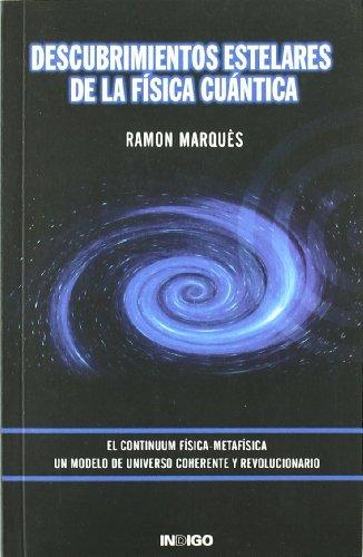 Descargar Libro Descubrimientos Estelares De La Física Cuántica Ramon Marques