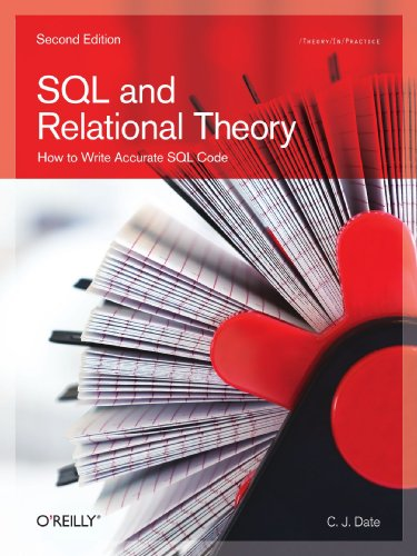 SQL and Relational Theory: How to Write Accurate SQL Code, 2nd Edition