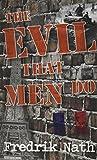 The Evil That Men Do - A World War II Adventure Novel (World War 2 Adventures Series)