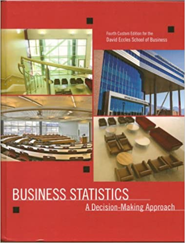 Business statisitics a decision making approach custom edition for business statisitics a decision making approach custom edition for david eccles school of business 9781269223041 amazon books fandeluxe Images