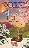 Whisper Falls: A Destiny Novel (Destiny series Book 3)