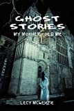 Ghost Stories, Lecy McKenzie, 148171533X