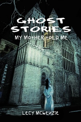 Read Online Ghost Stories: My Mother Told Me ebook