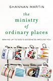 #9: The Ministry of Ordinary Places: Waking Up to God's Goodness Around You
