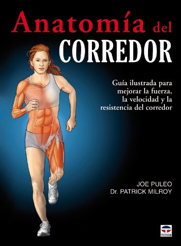 Descargar Libro Anatomía Del Corredor Joe Puleo
