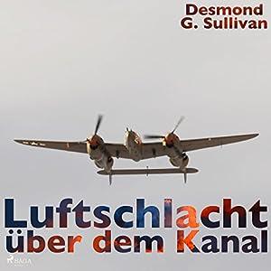 Luftschlacht über dem Kanal Hörbuch