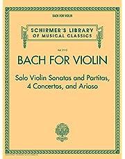 Bach for Violin - Sonatas and Partitas, 4 Concertos, and Arioso: Schirmer's Library of Musical Classics Volume 2113