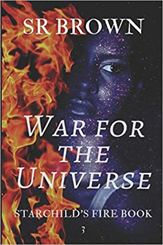 Cover Image for SR Brown War For The Universe Starchild's Fire Book