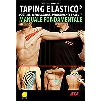 Taping Elastico®. Manuale fondamentale e tecniche di applicazione