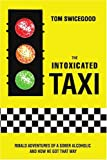 The Intoxicated Taxi, Tom Swicegood, 0595284019