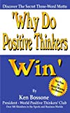 Why Do Positive Thinkers Win, Ken Bossone, 142085660X