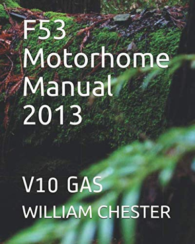 F53 Motorhome Manual 2013: V10 GAS