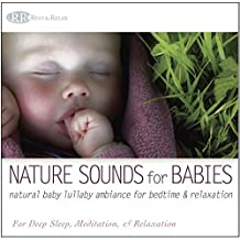 Nature Sounds for Babies: Natural Baby Lullaby Ambiance for Bedtime & Relaxation (Sounds of Nature, Deep Sleep Baby Lullabies)