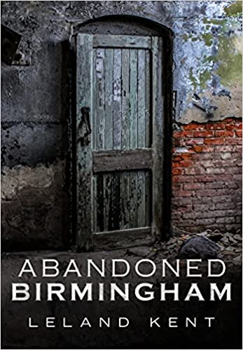 Abandoned Birmingham (America Through Time) Paperback – July 30, 2018