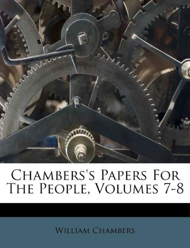 Download Chambers's Papers For The People, Volumes 7-8 pdf