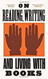 img - for On Reading, Writing and Living with Books (The London Library) book / textbook / text book