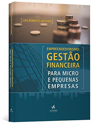 Empreendedorismo. Gestão Financeira Para Micro e Pequenas Empresas