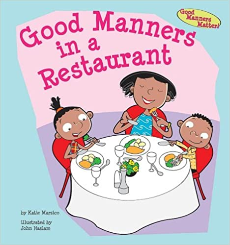 Read online Good Manners in a Restaurant (Good Manners Matter!) PDF, azw (Kindle), ePub, doc, mobi