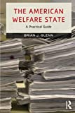 The American Welfare State: A Practical Guide
