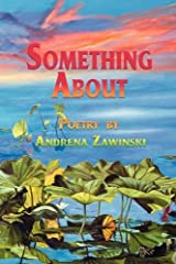 Something about by Andrena Zawinski (2009-10-05) Paperback