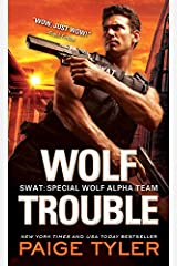 Wolf Trouble (SWAT Book 2) Kindle Edition