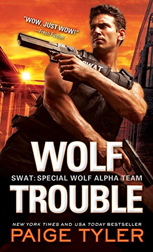 Wolf Trouble (SWAT Book 2) by [Tyler, Paige]