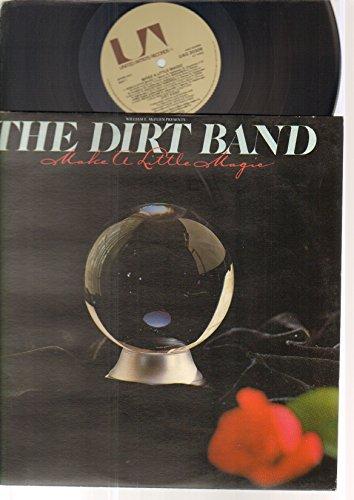 DIRT BAND - MAKE A LITTLE MAGIC - LP vinyl