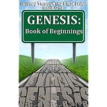 Genesis: Book of Beginnings (Journey Through the Bible 1)