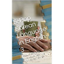 K-Pop Korean Language in English-3: Raoul Teacher's Invaluable Teaching with Korean Songs