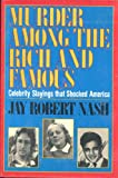 Murder among the Rich and Famous, Jay Robert Nash and Random House Value Publishing Staff, 0517632187
