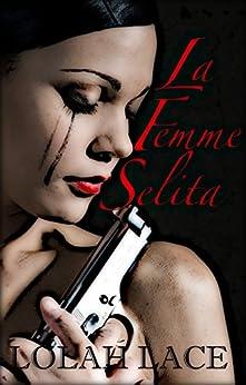 La Femme Selita by [Lace, Lolah]