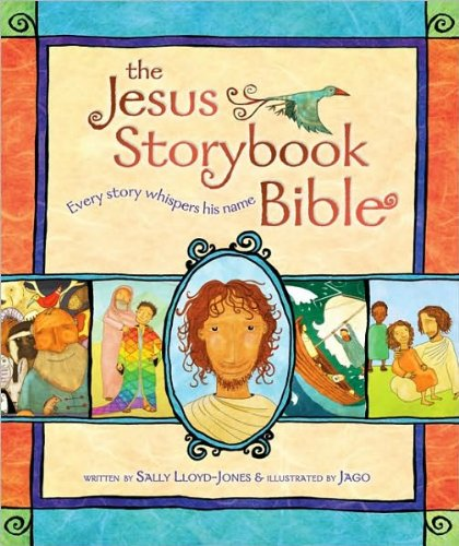 The Jesus Storybook Bible (text only) by S. Lloyd-Jones,Jago