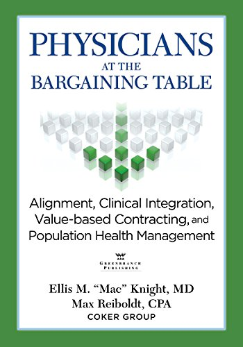 Download Physicians at the Bargaining Table: Alignment, Clinical Integration, Value-based Contracting and Population Health Management Pdf