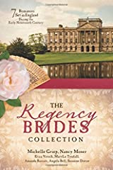 The Regency Brides Collection: 7 Romances Set in England during the Early Nineteenth Century Paperback