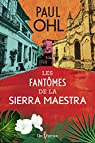 Les Fantomes de la Sierra Maestra par Ohl Paul E.