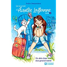 Le journal d'Aurélie Laflamme - Tome 3: Un été chez ma grand-mère