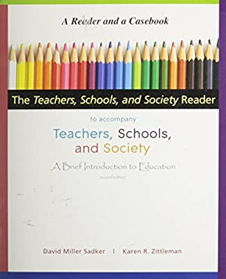 The Teachers, Schools, and Society Reader to accompany Teachers, Schools, and Society, A Brief Intro