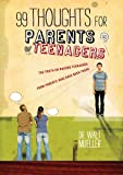 99 Thoughts for Parents of Teenagers, Walt Mueller, 0764448692