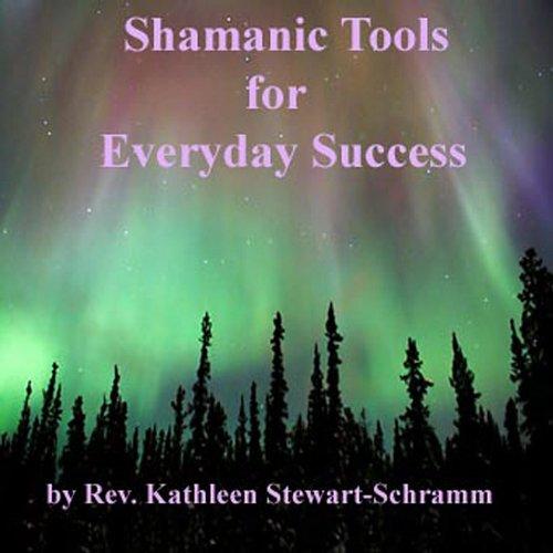 Shamanic Tool - Shamanic Tools for Everyday Success
