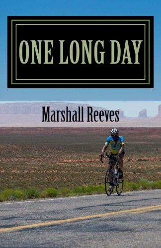 One Long Day  An Inside Look At Race Across America   The Worlds Toughest Bicycle Race