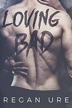 Loving Bad by [Ure, Regan]
