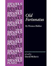 Old Fortunatus: By Thomas Dekker