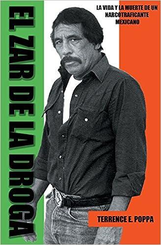 Como Descargar En Elitetorrent El Zar De La Droga: La Vida Y La Muerte De Un Narcotraficante Mexicano PDF Gratis Descarga