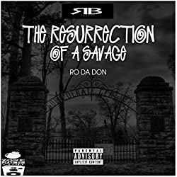 The Resurrection of a Savage [Explicit]