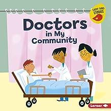 Doctors in My Community (Meet a Community Helper (Early Bird Stories ™))