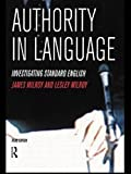 img - for Authority in Language: Investigating Standard English by James Milroy (1998-12-11) book / textbook / text book